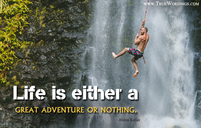 60 Best Adventure Quotes And Sayings: 35+ Inspiring Adventure Quotes For Risky People (Daring