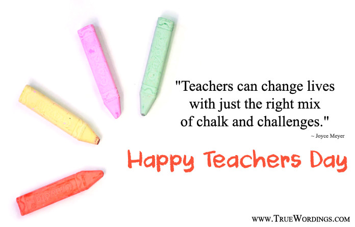 True Quotes About Teachers Day
