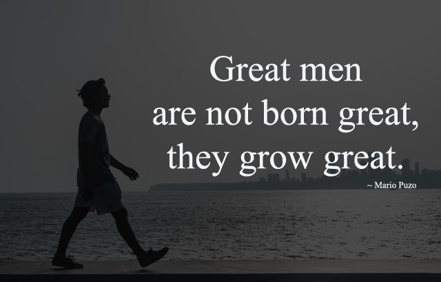 Great Men Grow Great