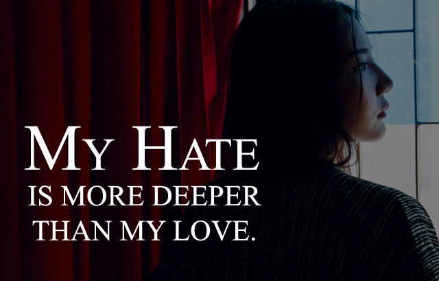 Hate More Deeper than Love