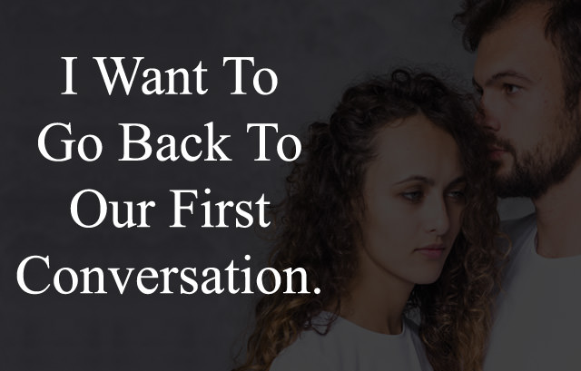 I want to go back to our first conversation