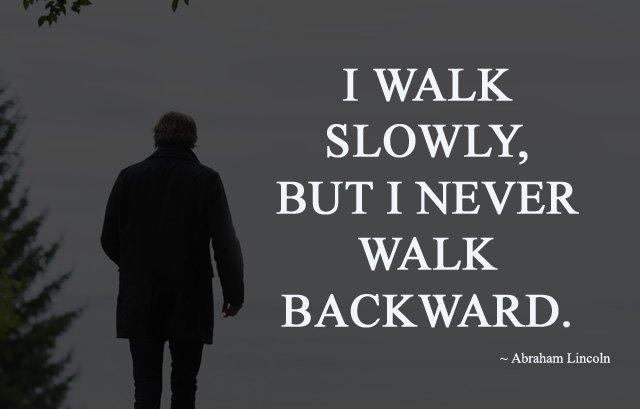 Never walk backward